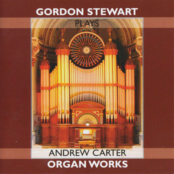 Gordon Stewart plays Andrew Carter Organ Works